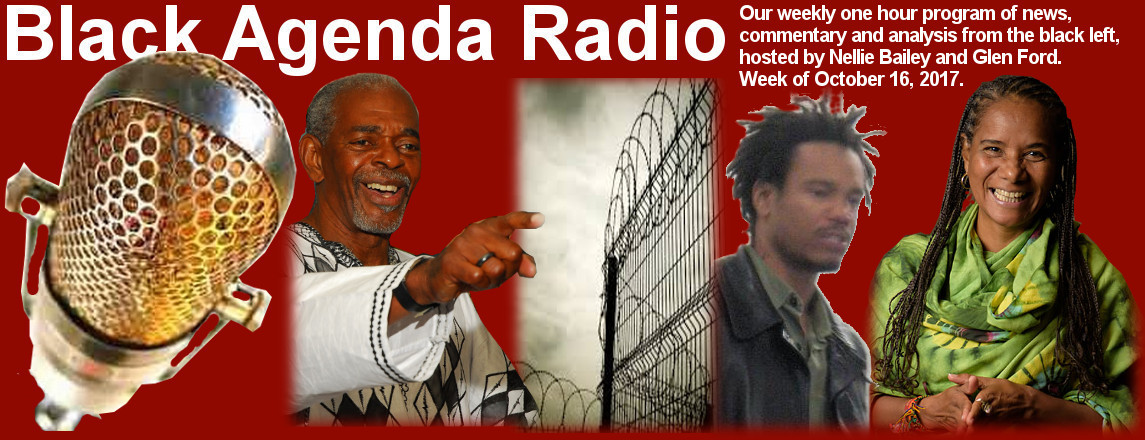 Black Agenda Radio, Week of October 16, 2017