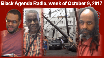 Black Agenda Radio, Week of October 9, 2017