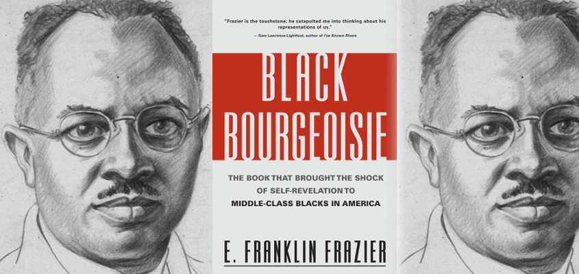 The Pioneering Critique of the Black Misleadership Class: E. Franklin Frazier's The Black Bourgeoisie