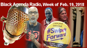 Black Agenda Radio, Week of February 19, 2018