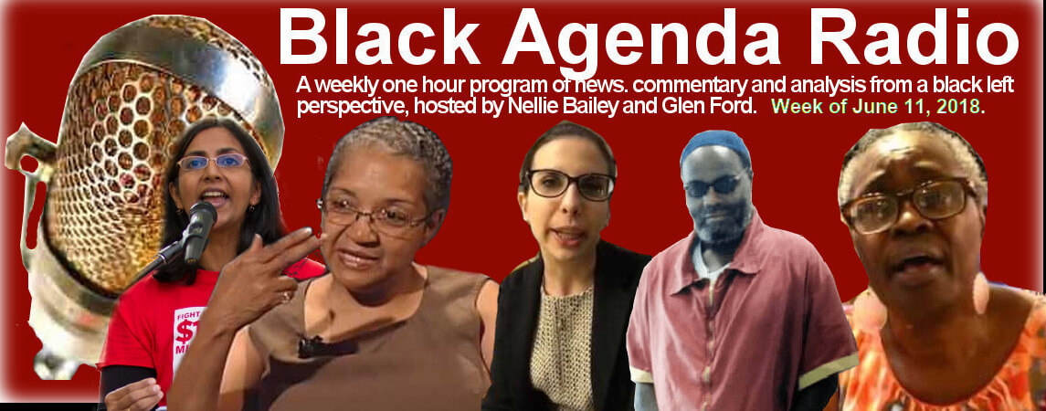 Black Agenda Radio, Week of June 11, 2018