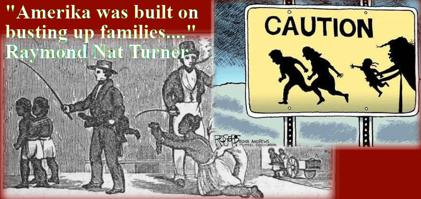 Amerikkka Was Built on Busting Up Families…