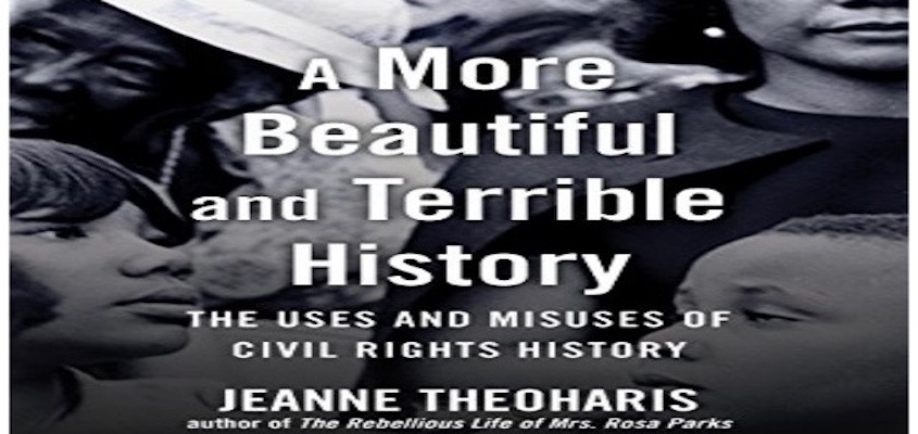 "BAR Book Forum: Jeanne Theoharis' ""A More Beautiful and Terrible History"""