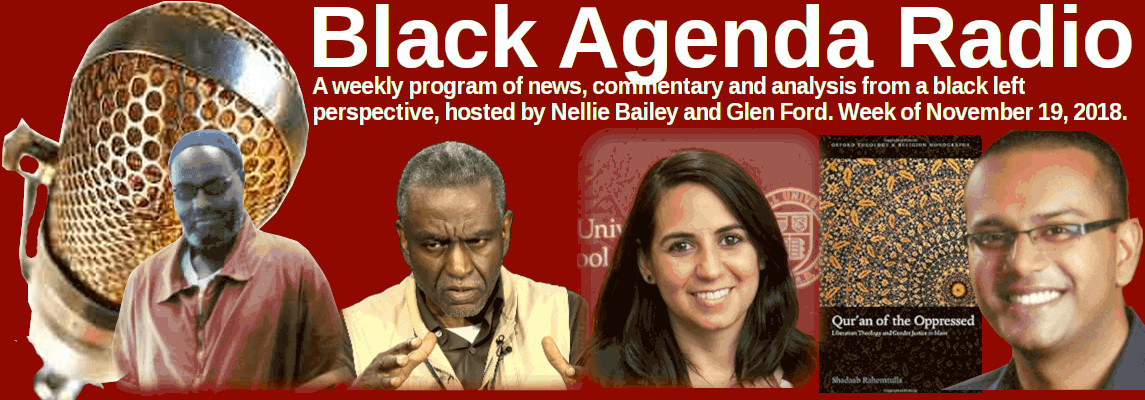 Black Agenda Radio, Week of November 19, 2018