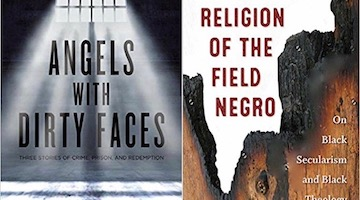 "BAR Book Forum: Walidah Imarisha's ""Angels With Dirty Faces""and Vincent Lloyd's ""Religion of the Field Negro"""
