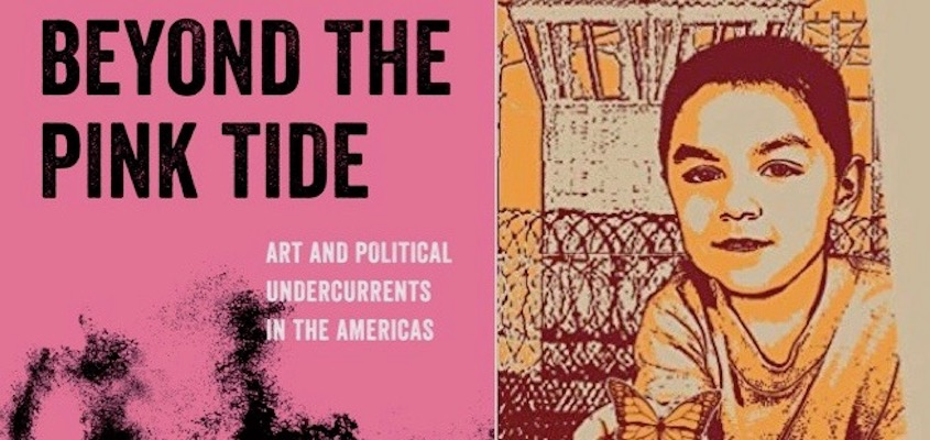 "BAR Book Forum: Macarena Gómez-Barris's ""Beyond the Pink Tide""and Harsha Walia's ""Undoing Border Imperialism"""