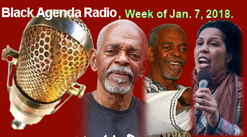 Black Agenda Radio, Week of January 7, 2019