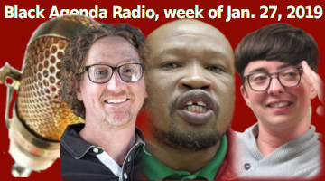 Black Agenda Radio, Week of January 27, 2019