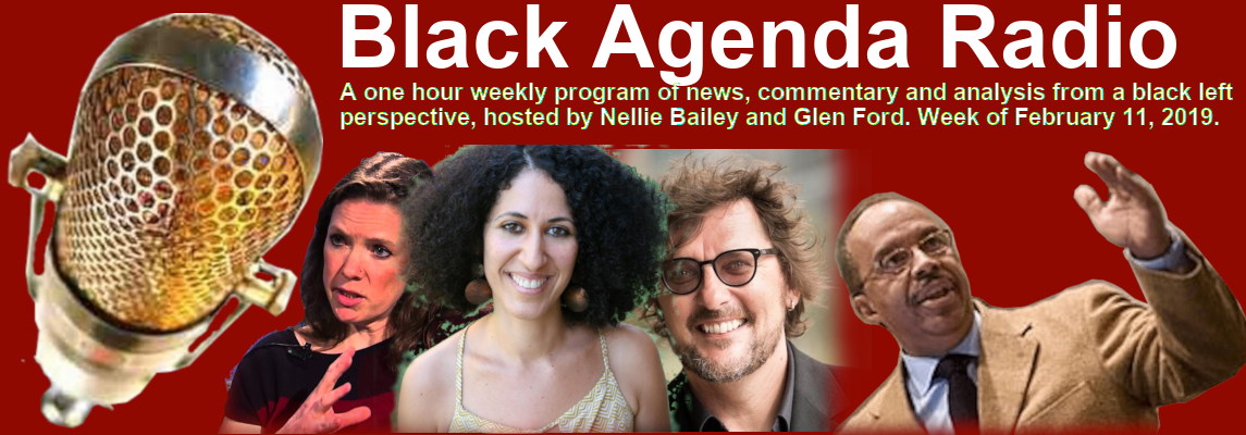 Black Agenda Radio, Week of February 11, 2019