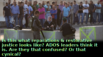 "Is the Apartheid Colonial Settler State of Israel ""Reparations"" For Jews? ADOS Thinks So."