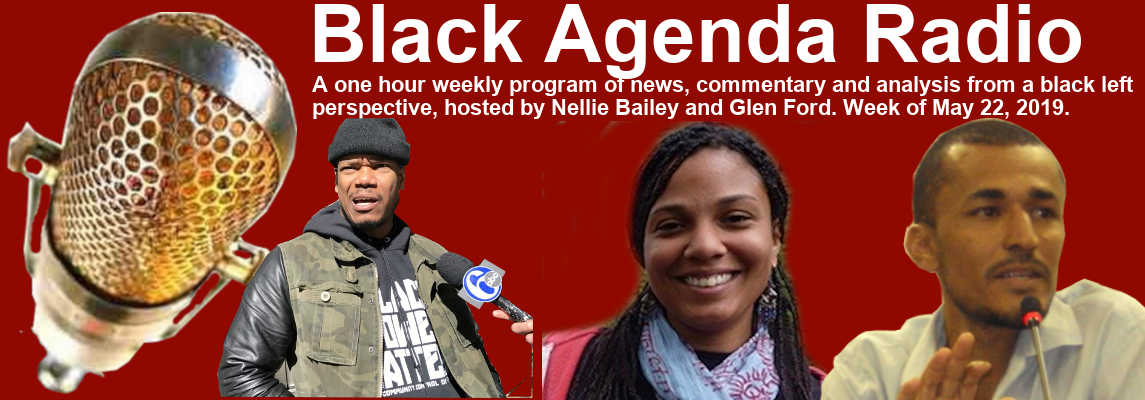 Black Agenda Radio, Week of May 22, 2019