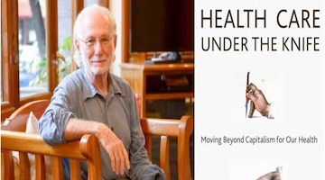"BAR Book Forum: Howard Waitzkin's ""Health Care Under the Knife"""