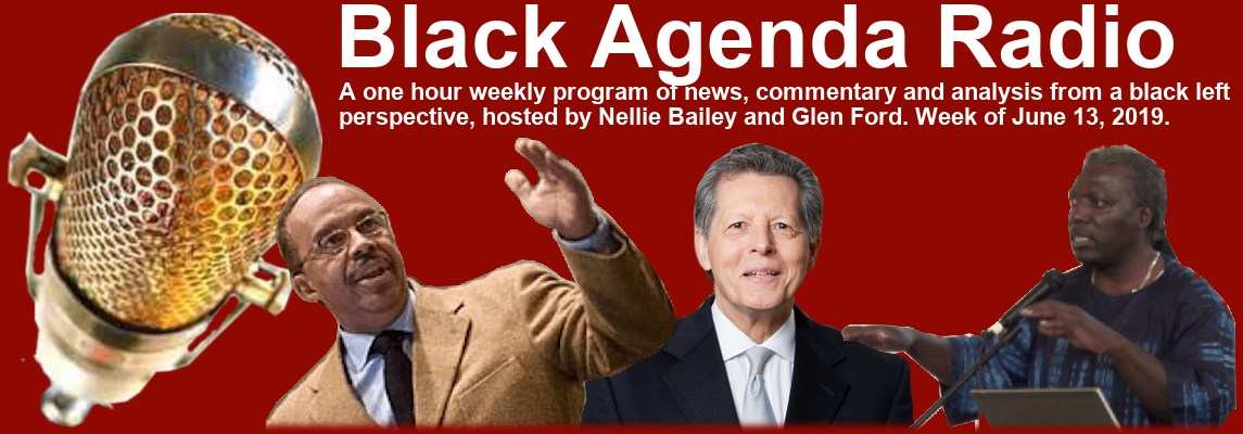 Black Agenda Radio, Week of June 12, 2019