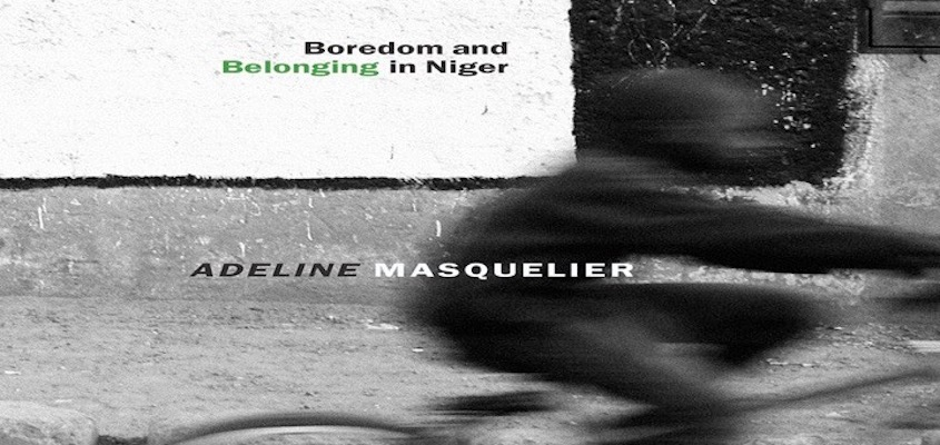 "BAR Book Forum: Adeline Masquelier's ""Fada: Boredom and Belonging in Niger"""