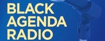 Black Agenda Radio for Week of February 17, 2020