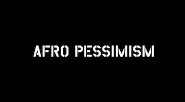 On Afropessimism by Frank B. Wilderson III