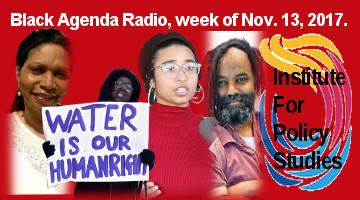 Black Agenda Radio for Week of November 13,  2017