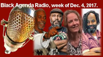 Black Agenda Radio Week of December 4, 2017