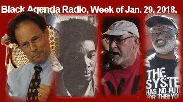 Black Agenda Radio. Week of January 29, 2018
