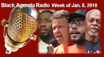BlackAgenda Radio, Week of January 9, 2018