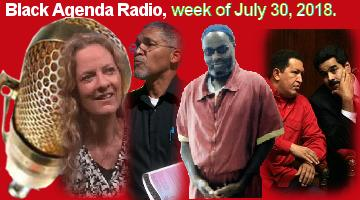 Black Agenda Radio, Week of July 30, 2018