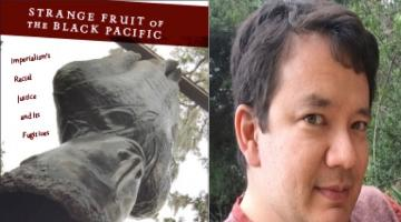 "BAR Book Forum: Vince Schleitwiler's ""Strange Fruit of the Black Pacific"""