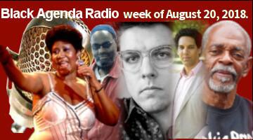 Black Agenda Radio, week of August 20, 2018