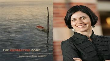 "BAR Book Forum: Macarena Gómez-Barris' ""The Extractive Zone"""