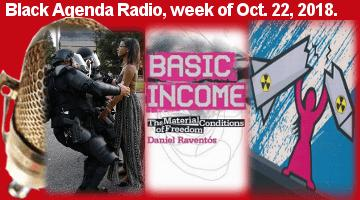 Black Agenda Radio, week of Oct 22, 2018