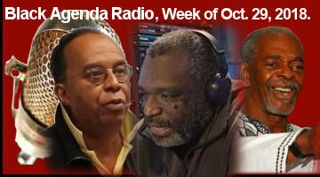 Black Agenda Radio, Week of Oct. 29, 2018
