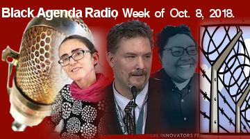 Black Agenda Radio, week of Oct 8, 2018