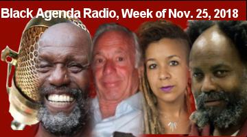 Black Agenda Radio, Week of November 25, 2018