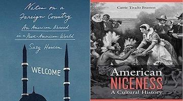 "BAR Book Forum: Suzy Hansen's ""Notes on a Foreign Country""and Carrie Bramen's ""American Niceness"""