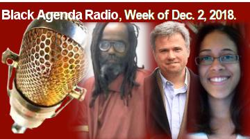 Black Agenda Radio, Week of December 2, 2018