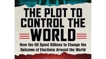 How the US Spent Billions to Change the Outcome of Elections Around the World: A Review