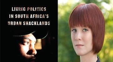 "BAR Book Forum: Kerry Chance's ""Living Politics in South Africa's Urban Shacklands"""