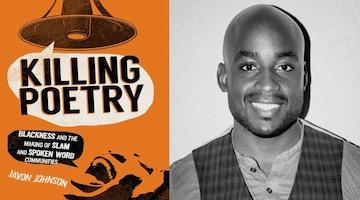 "BAR Book Forum: Javon Johnson's ""Killing Poetry"""