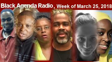 Black Agenda Radio, Week of March 25, 2019