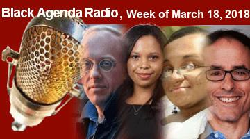 Black Agenda Radio, Week of March 18, 2018