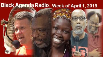 Black Agenda Radio, Week of April 1, 2019