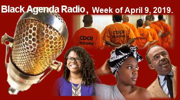 Black Agenda Radio, Week of April 10, 2019