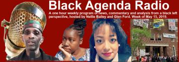 Black Agenda Radio, Week of May 15, 2019