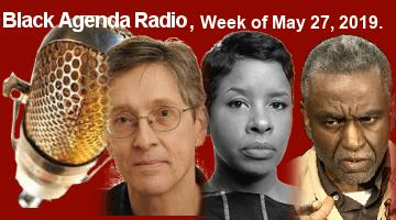 Black Agenda Radio, Week of May 27, 2019