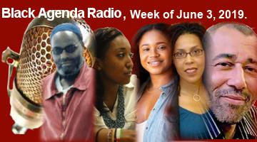 Black Agenda Radio, Week of June 3, 2019