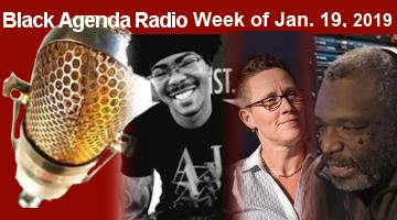 Black Agenda Radio, Week of January, 25, 2019