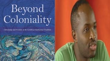 "BAR Book Forum: Aaron Kamugisha's ""Beyond Coloniality"""