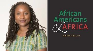 "BAR Book Forum: Nemata Blyden's ""African Americans and Africa"""