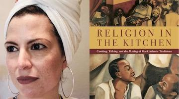 "BAR Book Forum: Elizabeth Pérez's ""Religion in the Kitchen"""
