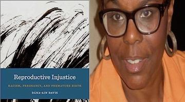 "BAR Book Forum: Dana-Ain Davis's ""Reproductive Injustice"""