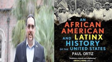 "BAR Book Forum: Paul Ortiz's ""An African American and Latinx History of the United States"""